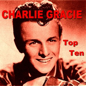 Image for 'Charlie Gracie Top Ten'