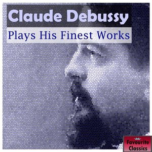 Immagine per 'Claude Debussy Plays His Finest Works'