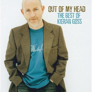 Image for 'Out Of My Head… The Best Of Kieran Goss'