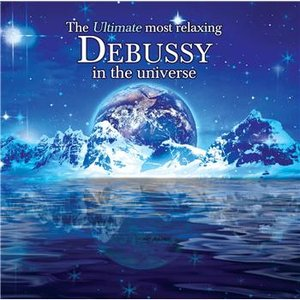 Image for 'The Ultimate Most Relaxing Debussy in the Universe'