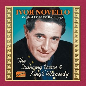 Image for 'NOVELLO, Ivor: The Dancing Years / King's Rhapsody (1939-1950)'