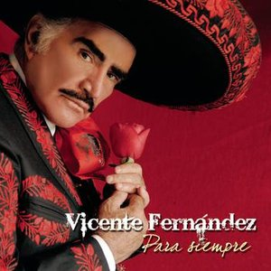 Immagine per 'Vicente Fernandez Para Siempre'