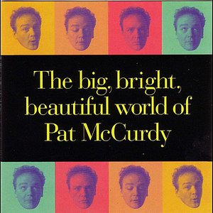 Bild für 'The Big, Bright, Beautiful World of Pat McCurdy'