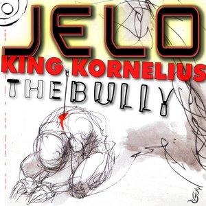 Image pour 'JELO & King Kornelius - The Bully'