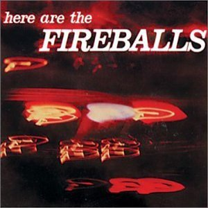 Image for 'Here Are the Fireballs'
