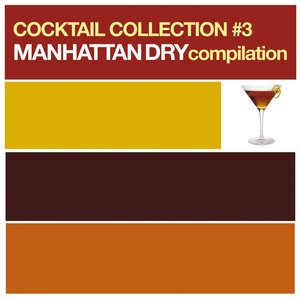 Image pour 'Cocktail Collection vol.3 (Manhattan Dry Compilation)'