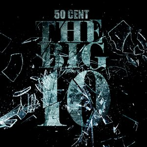 Image for 'THE BIG 10 [EXPLICIT | MASTERED]  |  50 CENT'