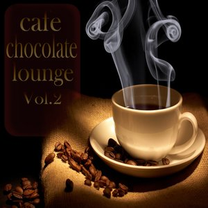 Image for 'Cafe Chocolate Lounge, Vol. 2 (Delicious Coffee and Sunset Chill House)'