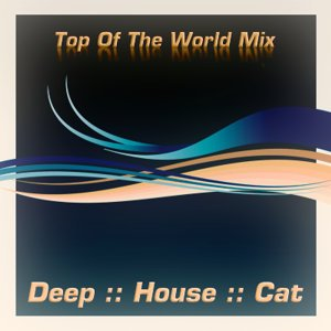 Image for 'April 2008 :: Cut 1 :: Top Of The World Mix'