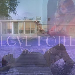 Image for '#TW54 - Yozef▼K - Love Hotel'