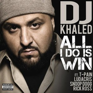 Image for 'All I Do Is Win - Feat. T-Pain, Ludacris, Snoop Dogg & Rick Ross'