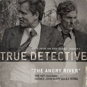 Image for 'The Angry River (From the HBO® Series True Detective)'
