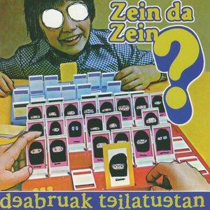 Image for 'Zein Da Zein?'