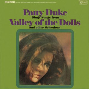 Image for 'Patty Duke Sings Songs From The Valley Of The Dolls & Other Selections'