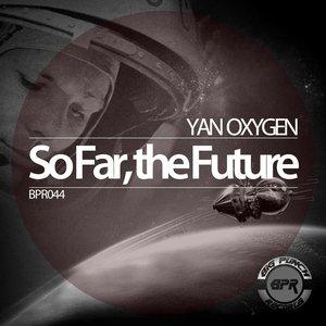 Image for 'So Far, the Future'
