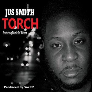 Image for 'JUS SMITH -TORCH (Produced by Var EZ)'