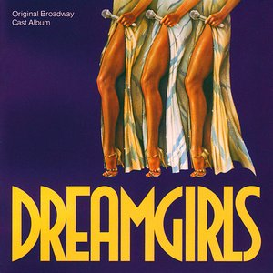 Image for 'Dreamgirls (1982 Original Broadway Cast)'