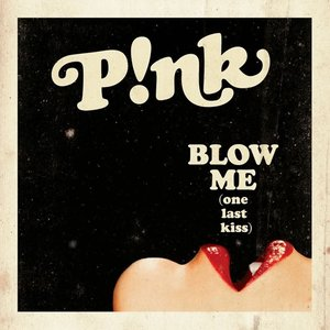 Image for 'Blow Me (One Last Kiss)'