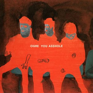 Image pour 'Ogre You Asshole'