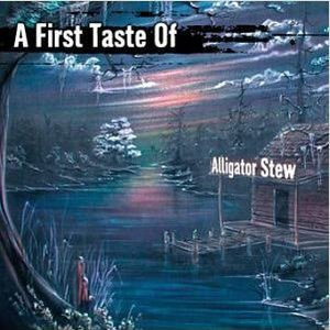 Image for 'A First Taste of Alligator Stew'
