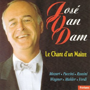 Image for 'José Van Dam : Le chant d'un maître'