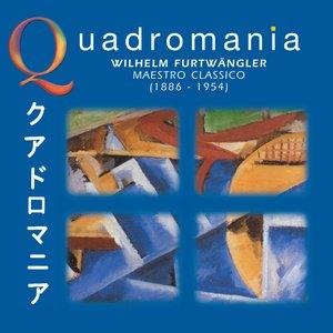 Image for 'Quadromania: Wilhelm Furtwangler, Maestro Classico (1938-1951)'