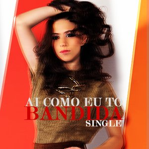 Image for 'Ai Como Eu To Bandida - Single'