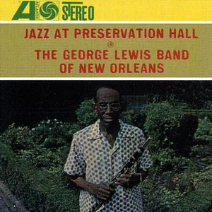 Image for 'Jazz At Preservation Hall: The George Lewis Band Of New Orleans'