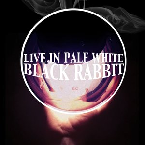 Image for 'Black Rabbit: Live In Pale White'