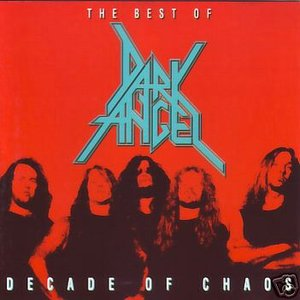 Image for 'The Best of Dark Angel: Decade of Chaos'