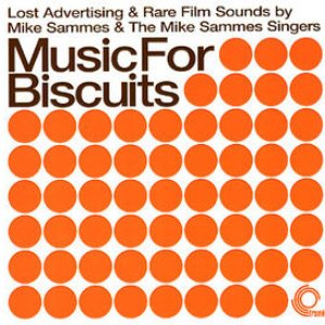 Image for 'Music for Biscuits: Lost Advertising & Rare Film Sounds by Mike Sammes & The Mike Sammes Singers'