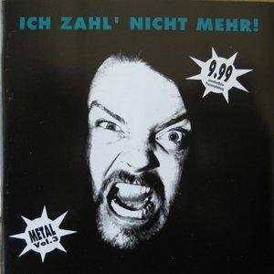 Image for 'Ich zahl' nicht mehr! Metal, Volume 3'