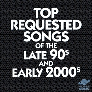 Imagem de 'Top Requested Songs of the Late 90s and Early 2000s'