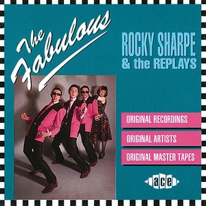 Image for 'The Fabulous Rocky Sharpe And The Replays'