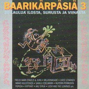 Image for 'Baarikärpäsiä 3: 20 laulua ilosta, surusta ja viinasta'