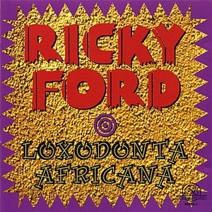 Image for 'Ford, Ricky: Loxodonta Africana'