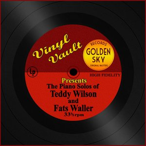 Image for 'Vinyl Vault Presents the Piano Solos of Teddy Wilson and Fats Waller'