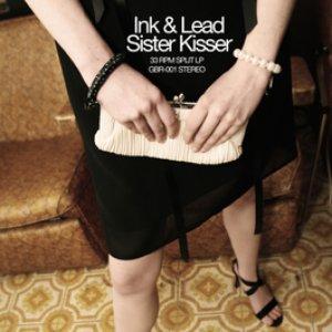 Bild für 'Ink & Lead / Sister Kisser split'