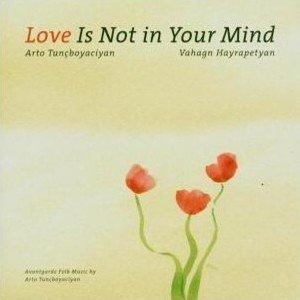 Bild für 'Love is not in your mind'