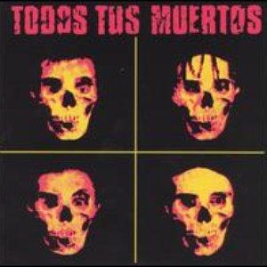 Image for 'Todos Tus Muertos'