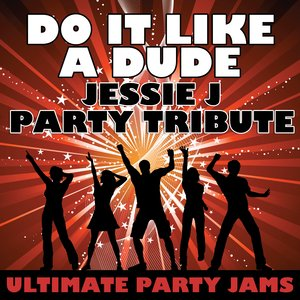 Image for 'Do It Like A Dude (Jessie J Party Tribute)'