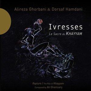 Image for 'Ivresses - Le Sacre de Khayyam'