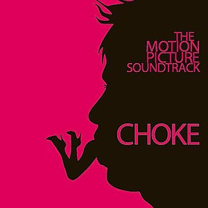 Image for 'Choke (Music From the Motion Picture)'