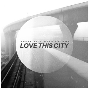 Image for 'Love This City'