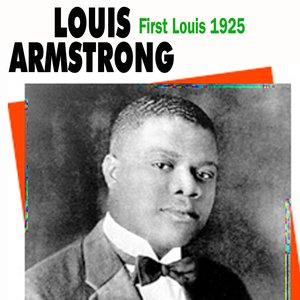 Image for 'First Louis 1925 (Louis Amstrong and His Hot Five)'