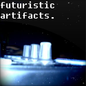 Image for 'Futuristic Artifacts'