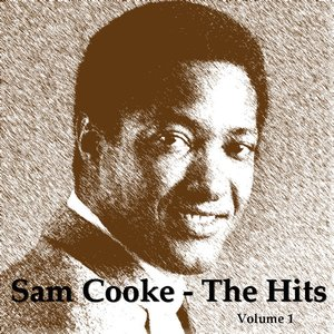 Image for 'Sam Cooke: The Hits, Vol. 1'