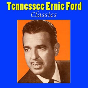 Image for 'Tennessee Ernie Ford Classics'