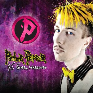 Image for 'Peter Pepper vs. The Great Whatever'