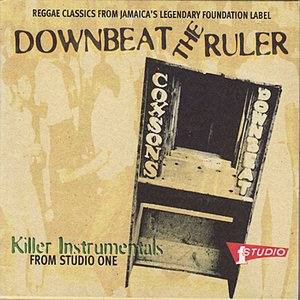Image for 'Downbeat the Ruler: Killer Instrumentals from Studio One'